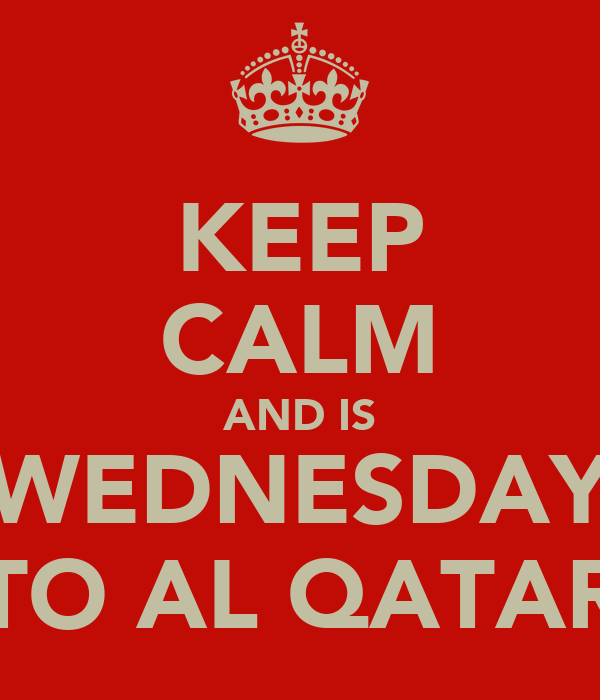 KEEP CALM AND IS WEDNESDAY TO AL QATAR