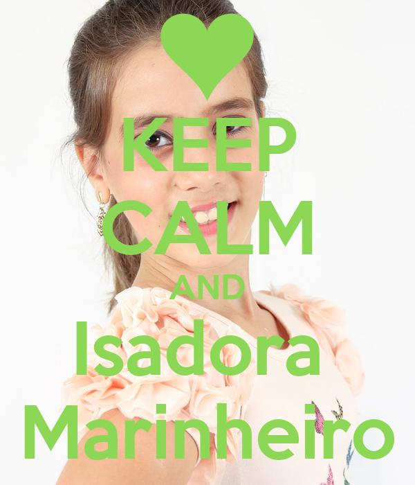 KEEP CALM AND Isadora  Marinheiro