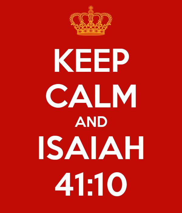 KEEP CALM AND ISAIAH 41:10