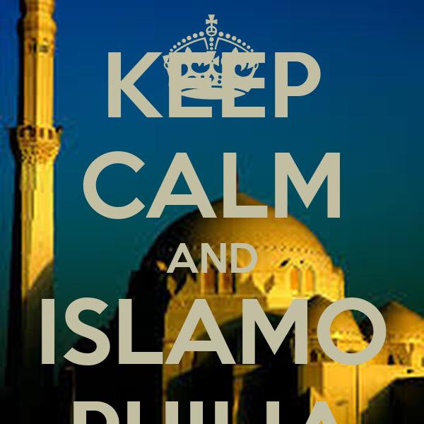 KEEP CALM AND ISLAMO PHILIA