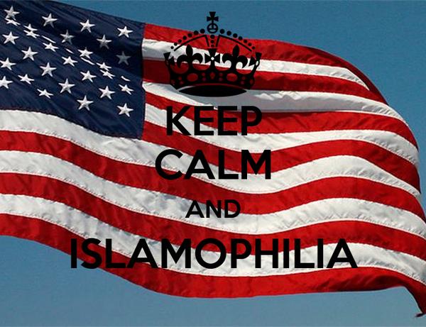 KEEP CALM AND ISLAMOPHILIA