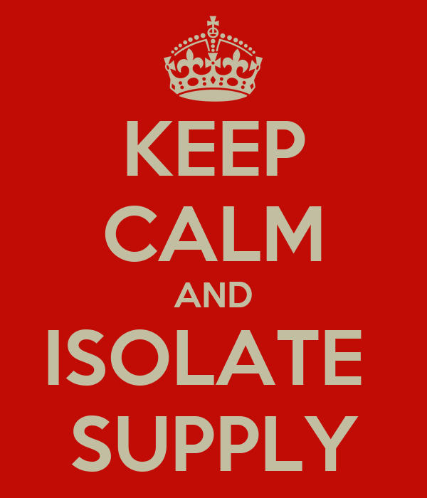 KEEP CALM AND ISOLATE  SUPPLY