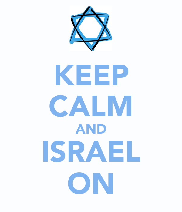KEEP CALM AND ISRAEL ON