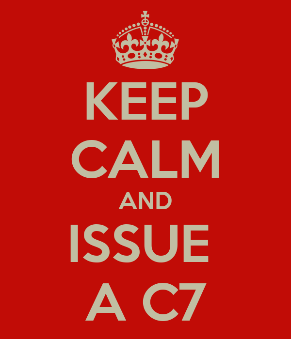 KEEP CALM AND ISSUE  A C7