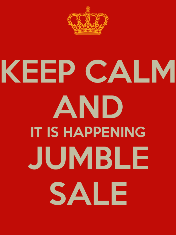 KEEP CALM AND IT IS HAPPENING JUMBLE SALE