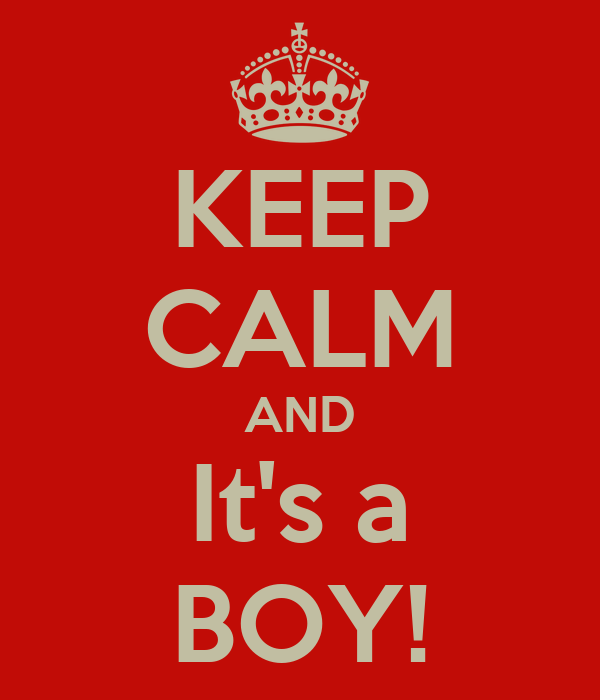 KEEP CALM AND It's a BOY!