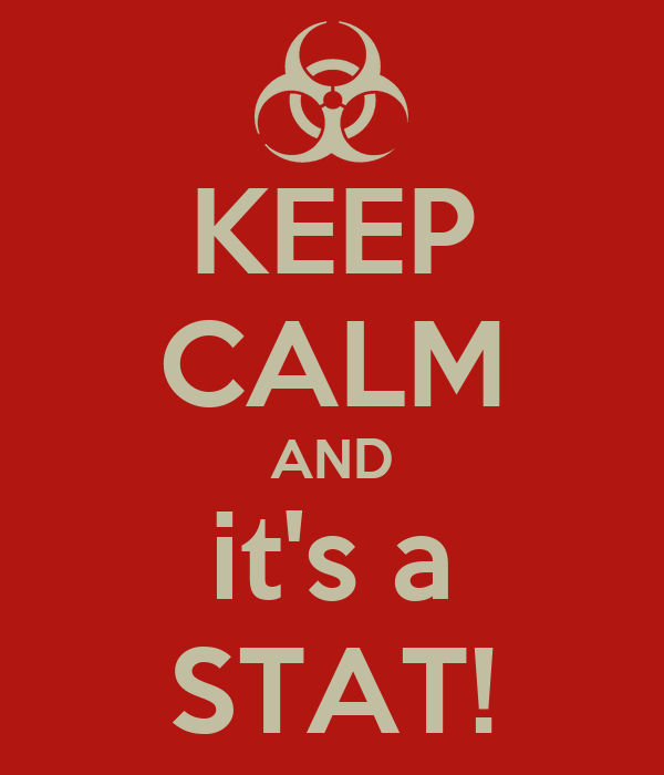 KEEP CALM AND it's a STAT!