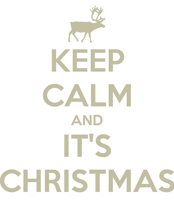 KEEP CALM AND IT'S CHRISTMAS