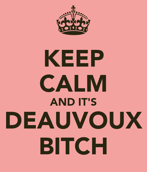 KEEP CALM AND IT'S DEAUVOUX BITCH