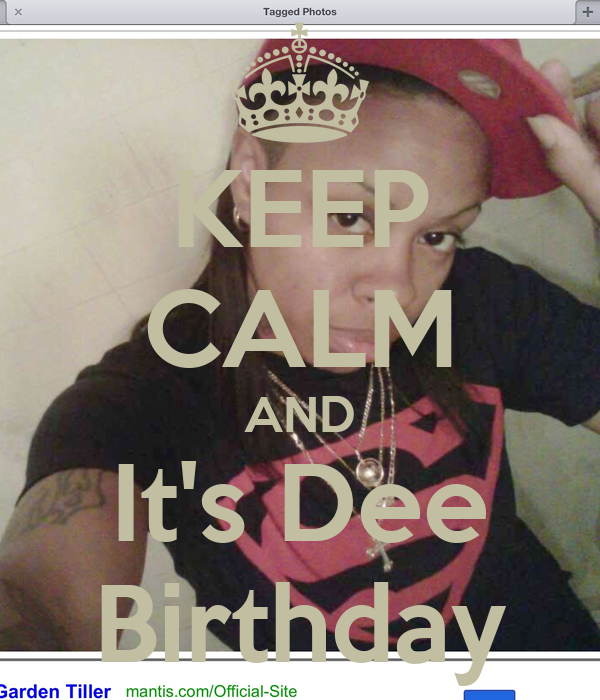 KEEP CALM AND It's Dee Birthday
