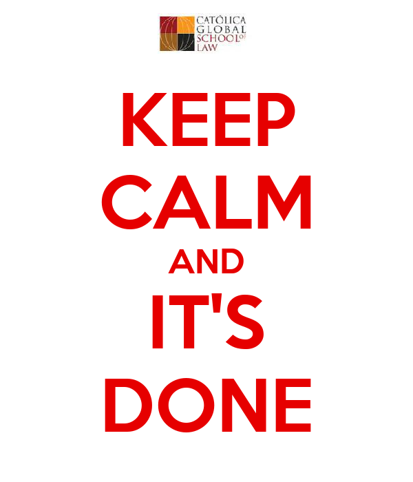 KEEP CALM AND IT'S DONE