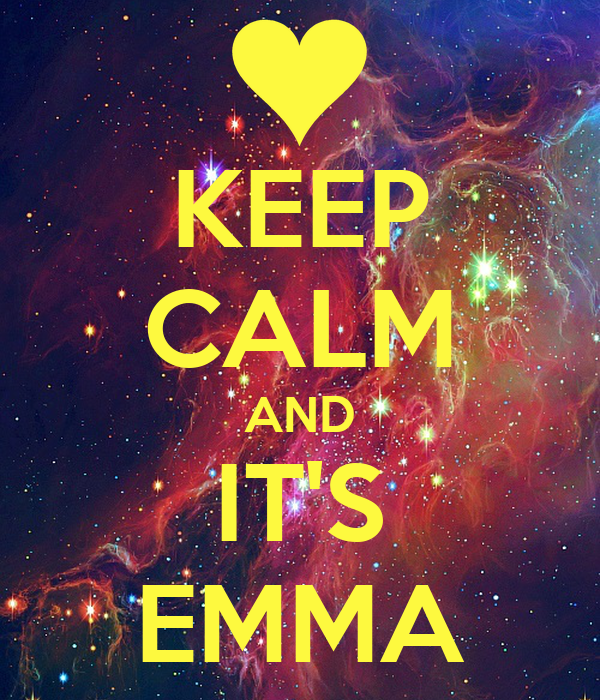 KEEP CALM AND IT'S EMMA
