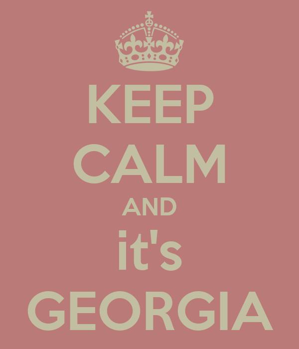 KEEP CALM AND it's GEORGIA