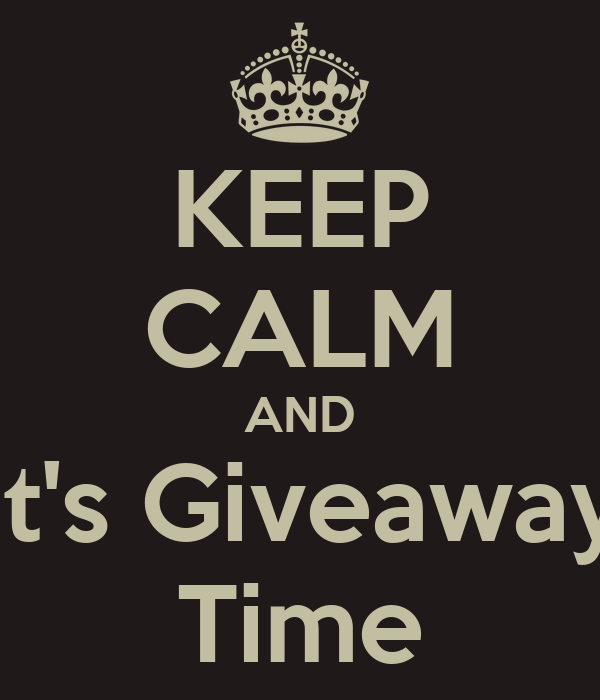 KEEP CALM AND It's Giveaway Time