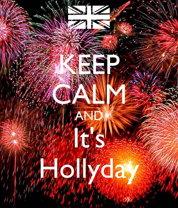 KEEP CALM AND It's Hollyday