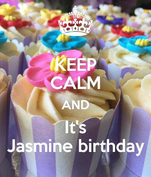 KEEP CALM AND It's  Jasmine birthday
