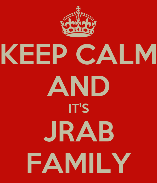 KEEP CALM AND IT'S JRAB FAMILY