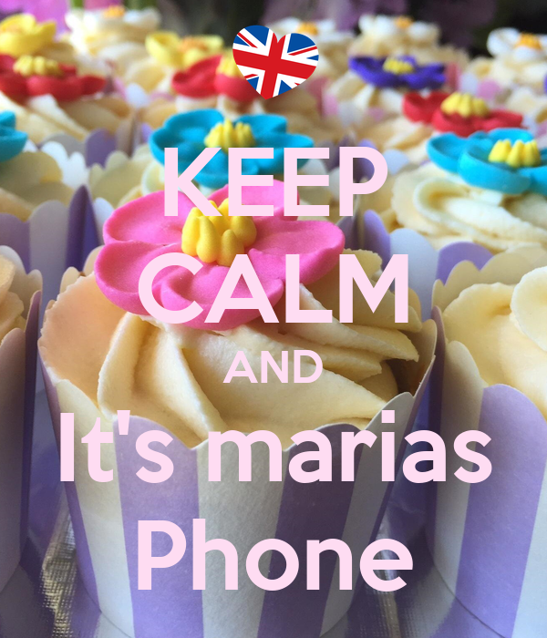 KEEP CALM AND It's marias Phone