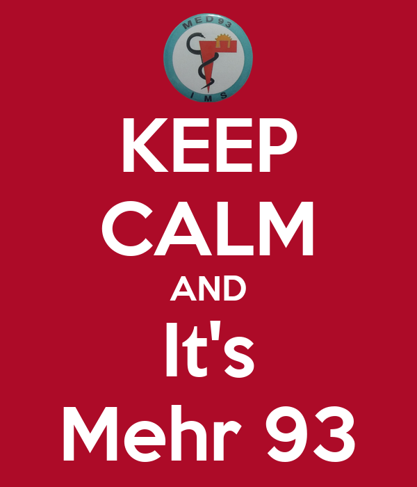KEEP CALM AND It's Mehr 93