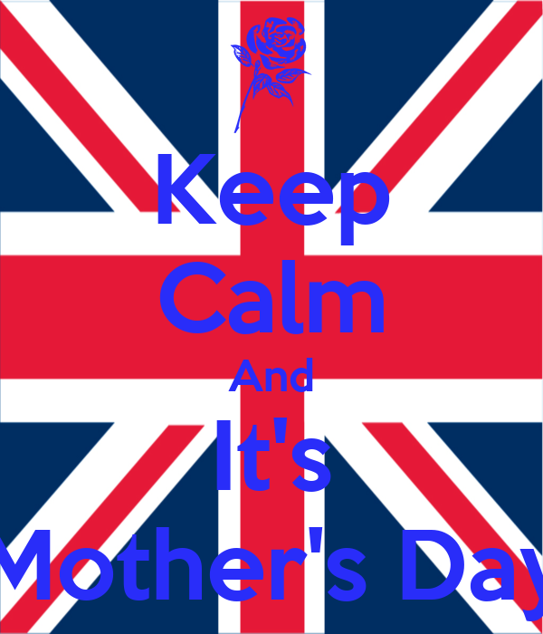 Keep Calm And It's Mother's Day