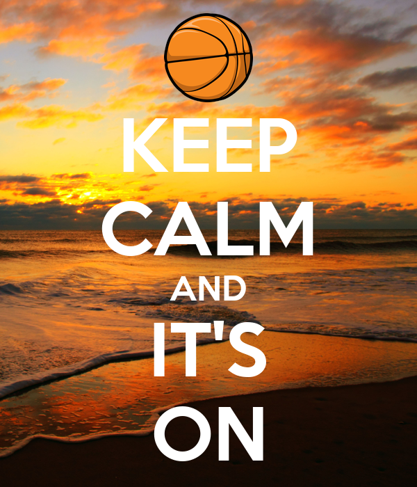 KEEP CALM AND IT'S ON