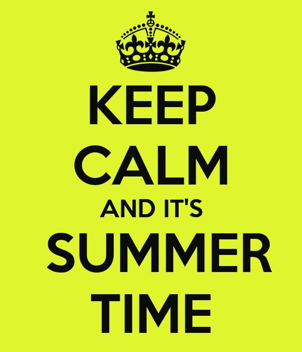 KEEP CALM AND IT'S  SUMMER TIME