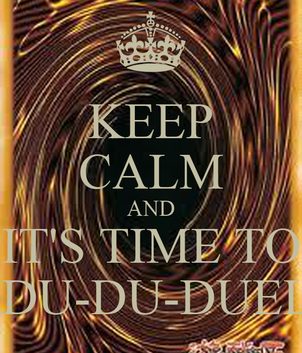 KEEP CALM AND IT'S TIME TO  DU-DU-DUEL