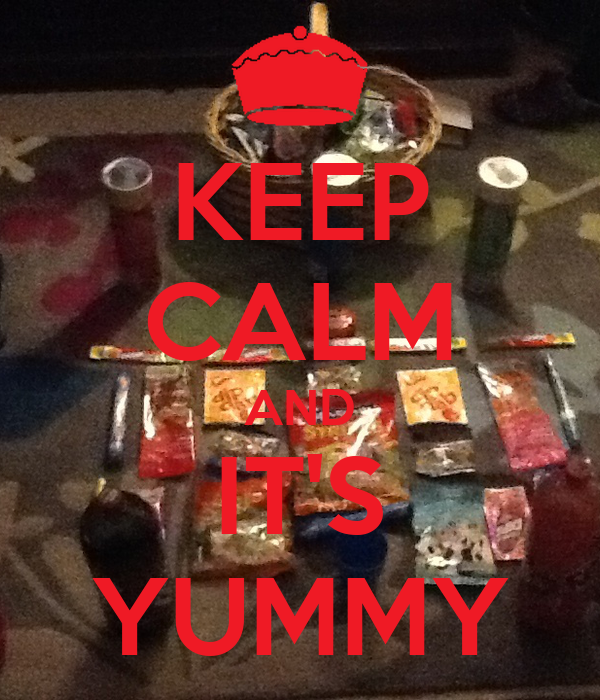 KEEP CALM AND IT'S YUMMY