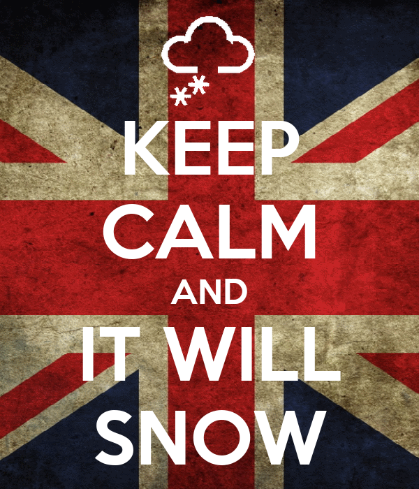 KEEP CALM AND IT WILL SNOW