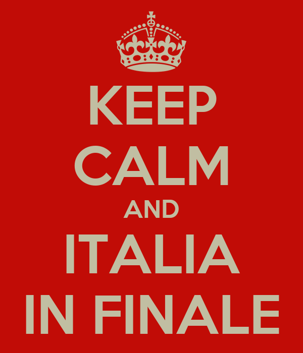 KEEP CALM AND ITALIA IN FINALE