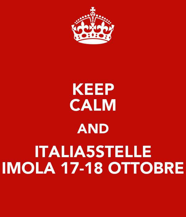 KEEP CALM AND ITALIA5STELLE IMOLA 17-18 OTTOBRE