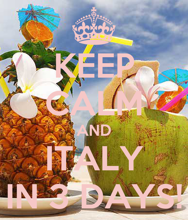 KEEP CALM AND ITALY IN 3 DAYS!