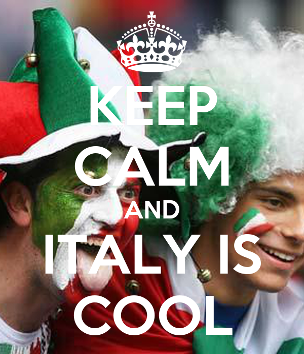 KEEP CALM AND ITALY IS COOL