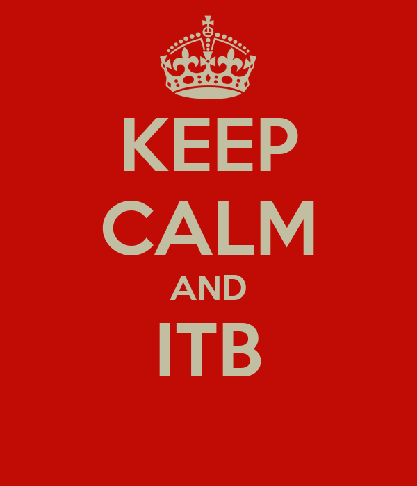 KEEP CALM AND ITB