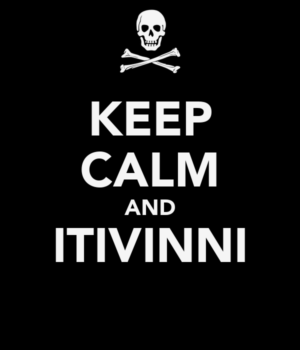 KEEP CALM AND ITIVINNI