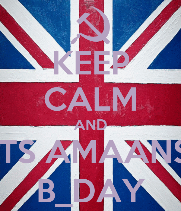 KEEP CALM AND ITS AMAANS B_DAY