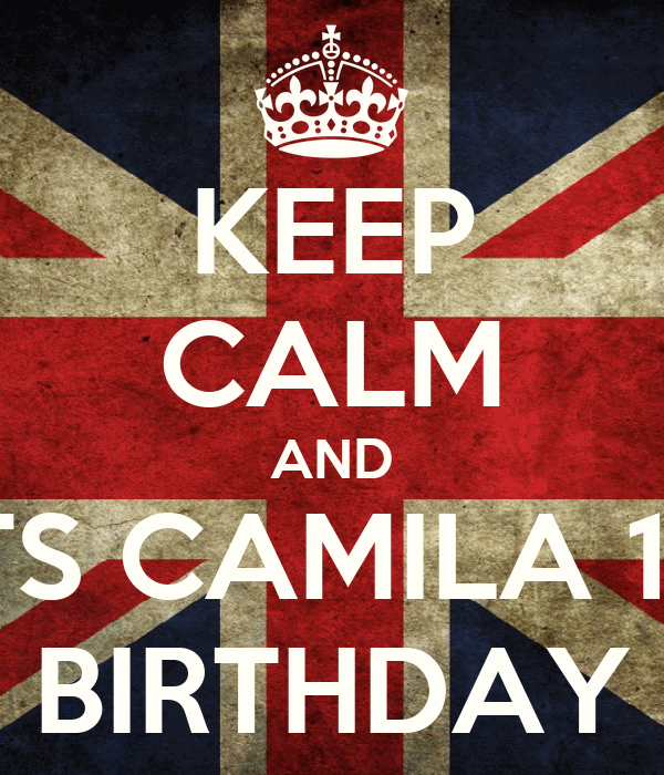 KEEP CALM AND ITS CAMILA 16 BIRTHDAY