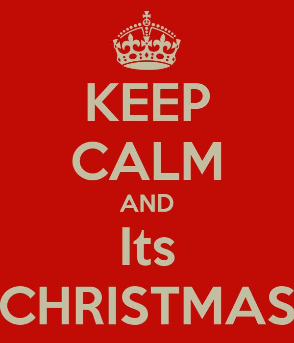 KEEP CALM AND Its CHRISTMAS