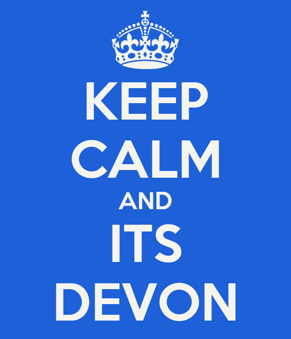 KEEP CALM AND ITS DEVON