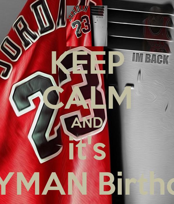 KEEP CALM AND it's FLYMAN Birthday