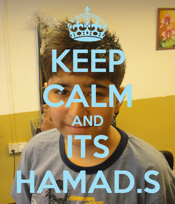 KEEP CALM AND ITS HAMAD.S