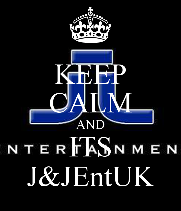 KEEP CALM AND ITS J&JEntUK