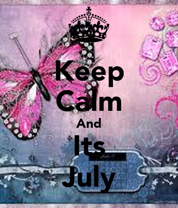 Keep Calm And Its July
