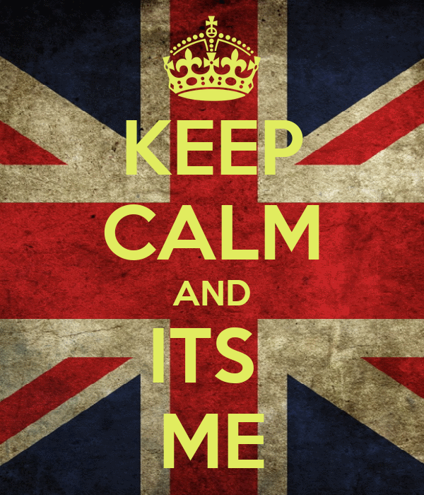 KEEP CALM AND ITS  ME