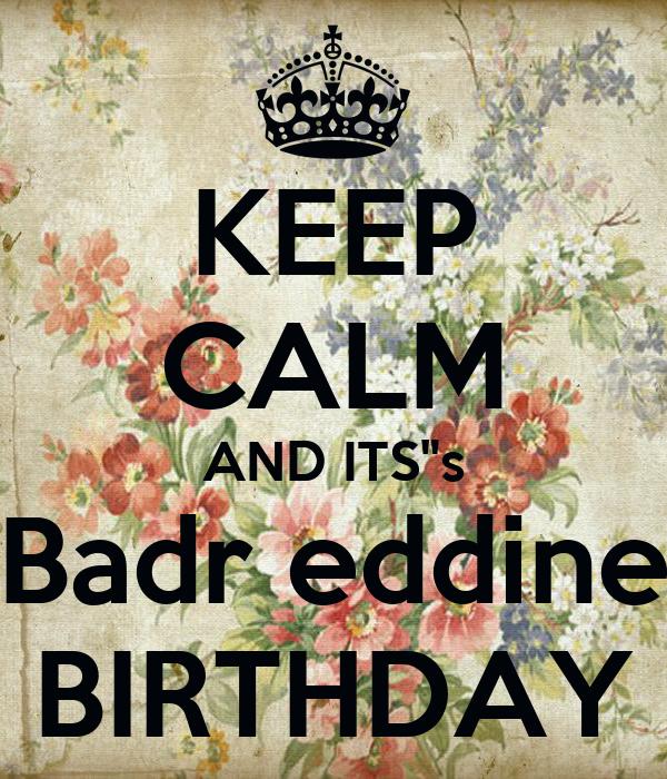 "KEEP CALM AND ITS""s Badr eddine BIRTHDAY"