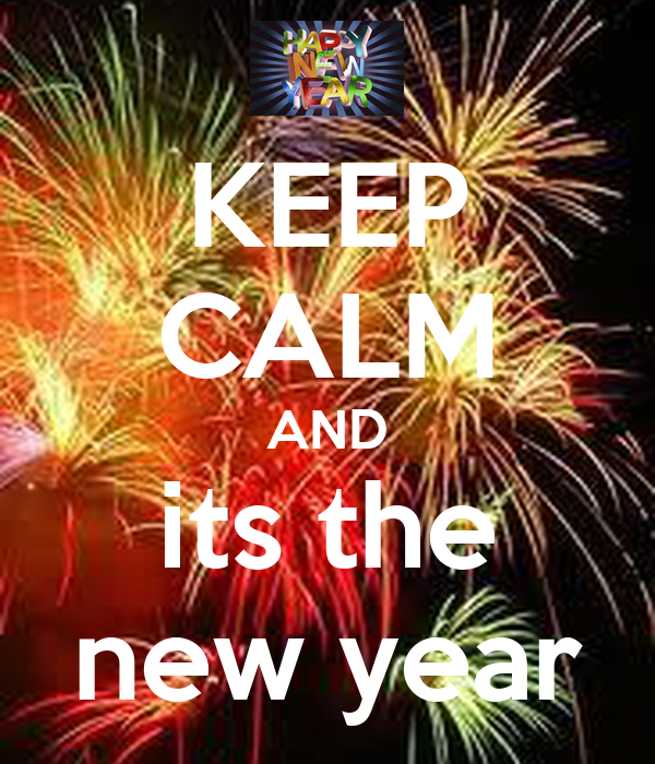 KEEP CALM AND its the new year