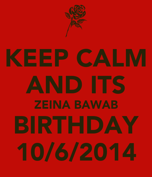 KEEP CALM AND ITS ZEINA BAWAB BIRTHDAY 10/6/2014