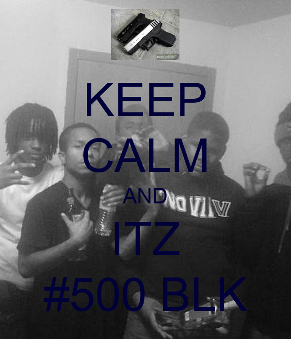 KEEP CALM AND ITZ #500 BLK