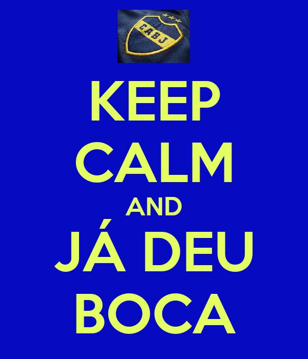 KEEP CALM AND JÁ DEU BOCA
