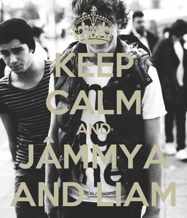 KEEP CALM AND JÂMMYA AND LIAM